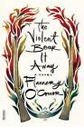 The Violent Bear It Away by Flannery O'Connor (Paperback / softback, 2007)