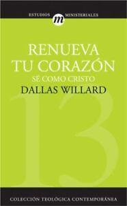 Renueva Tu Coraz?n (coleccion Teologica Contemporanea: Estudios Ministeriales...