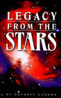 Legacy from the Stars by Dolores Cannon (Paperback, 1996)