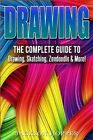 Drawing: The Complete Guide to Drawing, Sketching, Zendoodle & More! by Jackson Hopper (Paperback / softback, 2016)