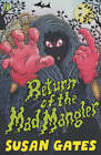 Return of the Mad Mangler by Susan P. Gates, Tony Blundell (Paperback, 2002)
