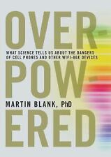 Overpowered: The Dangers of Electromagnetic Radiation EMF and What You Can Do