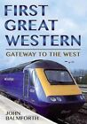 First Great Western: Gateway to the West by John Balmforth (Paperback, 2014)