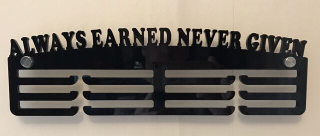 Personalised Thick Acrylic 3 Tier ALWAYS EARNED NEVER GIVEN Medal Hanger// Rack