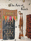 The Arts of Kutch by The Marg Foundation (Hardback, 2000)