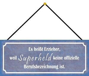 Erzieher = Superhero Shield with Cord Arched Metal Tin Sign 10 X 27 CM K0157-K