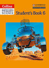 Collins International Primary Science: Book 6: International Primary Science Student's by Sunetra Berry, Pauline Hannigan, Helen Harden, Pat Dower, Tracey Baxter, Karen Morrison (Paperback, 2014)