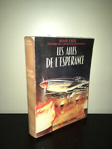 Hess LES AILES DE L'ESPERANCE France Empire 1957 AVIATION GUERRE 39-45 WW2 BC13B