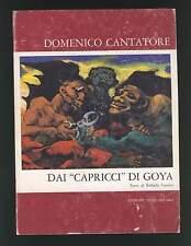 DOMENICO CANTATORE dai capricci di Goya Raffaele Carrieri Ed. Sipel Milano 1970