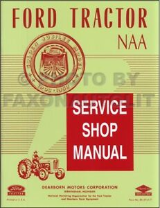 1953 1954 1955 ford naa tractor shop manual engine transmission rh ebay com