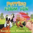 Petting Farm Fun by Karen Jean Matsko Hood (Paperback / softback, 2013)