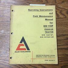 Allis Chalmers Hd 11ep Operating Manual Crawler Dozer Tractor Maintenance Guide