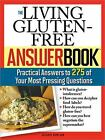 Answer Book: The Living Gluten-Free Answer Book : Practical Answers to 275 of Your Most Pressing Questions 0 by Suzanne Bowland (2008, Paperback)