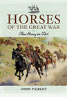 Horses of the Great War: The Story in Art by John Fairley (Hardback, 2015)