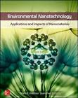 Environmental Nanotechnology, Applications and Impacts of Nanomaterials by Mark Wiesner, Jean-Yves Bottero (Hardback, 2016)