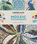 Complete Guide to Mosaic Techniques: A Complete Guide, with Contributions from 40 International Artists by Bonnie Fitzgerald (Paperback, 2015)