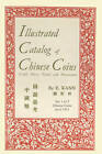 Illustrated Catalog of Chinese Coins, Vol. 1 by Eduard Kann (Paperback / softback, 2006)