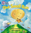 The Small Bun: Band 04/Blue by HarperCollins Publishers (Paperback, 2006)