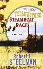 The Great Yellowstone Steamboat Race by Robert Steelman (Hardback, 2013)