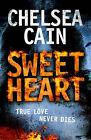Sweetheart by Chelsea Cain (Hardback, 2008)