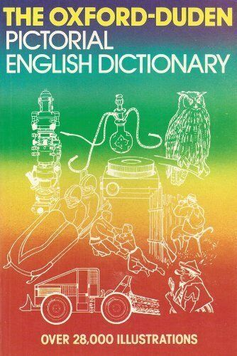 The Oxford-Duden Pictorial English Dictionary By O.M. Thomson, John Pheby