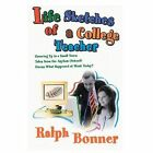 Life Sketches of a College Teacher 9780595668335 by Ralph Bonner Hardcover