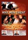 Why Men Cheat What Really Think Internet Dating Dean Self-help Pe. 9781453583876
