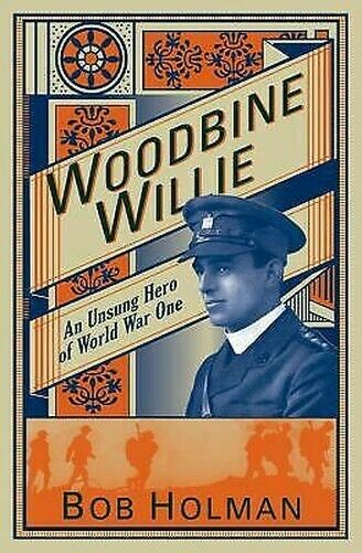 Woodbine Willie: An Unsung Hero De Monde War One Livre de Poche Bob