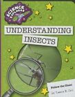 Understanding Insects by Tamra B Orr (Hardback, 2014)