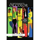 Achievements of Color by Alice T Cheek (Paperback / softback, 2011)