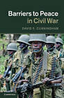Barriers to Peace in Civil War by David E. Cunningham (Hardback, 2011)