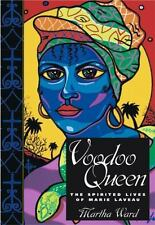 Voodoo Queen : The Spirited Lives of Marie Laveau by Martha Ward (2004, Hardcover)