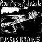 Ron Pistos Real World [PA] [Limited] by Fungus Brains (Vinyl, May-2011, Load)