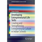 Developing Entrepreneurial Life Skills: Creating and Strengthening Entrepreneurial Culture in Indian Schools by Shipra Vaidya (Paperback, 2014)