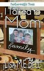 I Talked To Mom by Lisa M.E. Bell (Paperback, 2013)