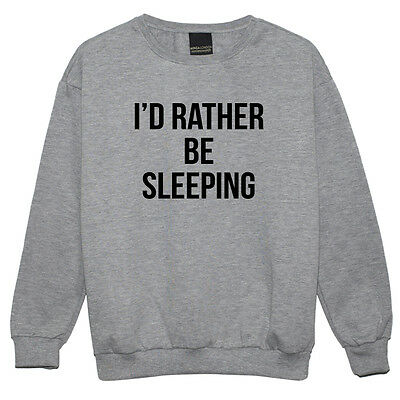 RATHER BE SLEEPING SWEATER JUMPER TOP WOMENS FUN TUMBLR HIPSTER SLOGAN KAWAII
