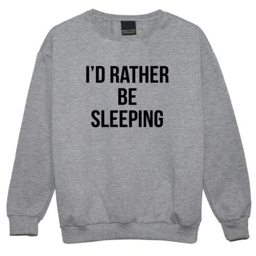 Piuttosto essere Sleeping SWEATER MAGLIONE Top da Donna Divertente Tumblr Hipster slogan KAWAII