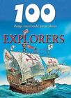 100 Things You Should Know about Explorers by Professor Dan North (Hardback, 2010)
