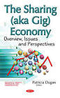 Sharing (Aka Gig) Economy: Overview, Issues & Perspectives by Nova Science Publishers Inc (Hardback, 2016)