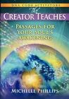 The Creator Teaches by Michelle Phillips (Paperback / softback, 2011)