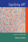 Signifying Art: Essays on Art after 1960 by Marjorie Welish (Hardback, 1999)
