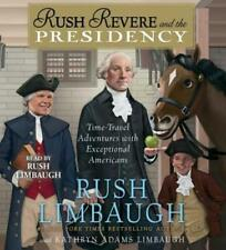 Rush Revere and the Presidency by Rush H., III Limbaugh and Kathryn Adams Limbaugh (2016, CD, Unabridged)