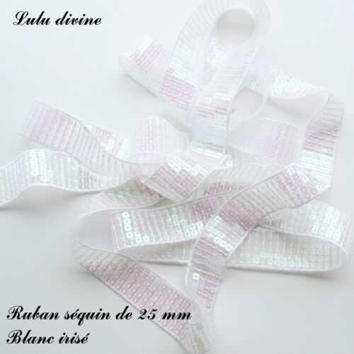 vendu au mètre Blanc irisé Ruban Galon séquin paillette de 25 mm