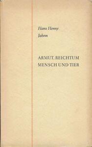Hans-H-Jahnn-Armut-Reichtum-Mensch-und-Tier-1948-Signierte-Erstausgabe