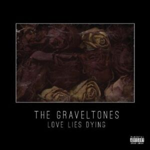 THE-GRAVELTONES-Love-Lies-Dying-2015-13-track-CD-album-NEW-UNPLAYED