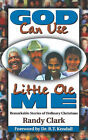 God Can Use Little Ole Me by Randy Clark (Paperback, 1998)