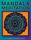 Mandala Meditation: Manifest Visualizations Through Meditation While Coloring and Drawing Mandalas by Lynnette Rozine Prock (Paperback / softback, 2013)