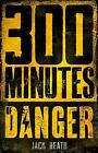 300 Minutes of Danger by Jack Heath (Paperback, 2015)