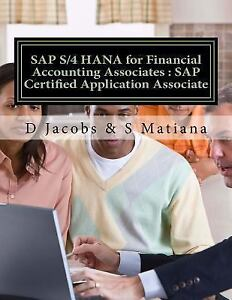 SAP S/4 HANA for Financial Accounting Associates : SAP Certified  Application Associate by D Jacobs and S  Matiana (2017, Paperback)