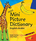 Milet Mini Picture Dictionary (Arabic-English): English-Arabic by Sedat Turhan (Board book, 2003)